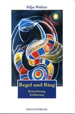 Silja Walter Regel und Ring